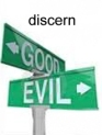 discern both good and evil
