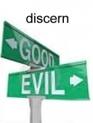 discern both good and evil